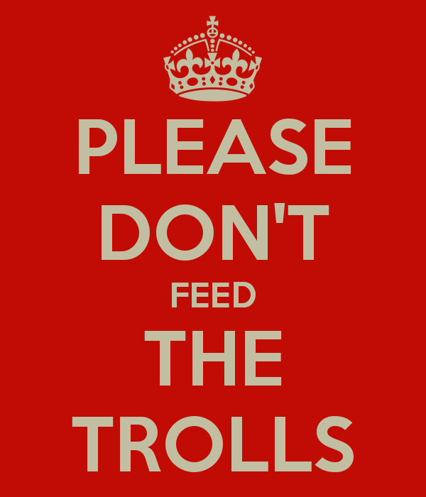 1368218614134-please_don_t_feed_the_trolls_2