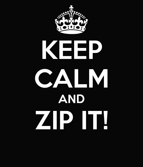 keep-calm-and-zip-it-2